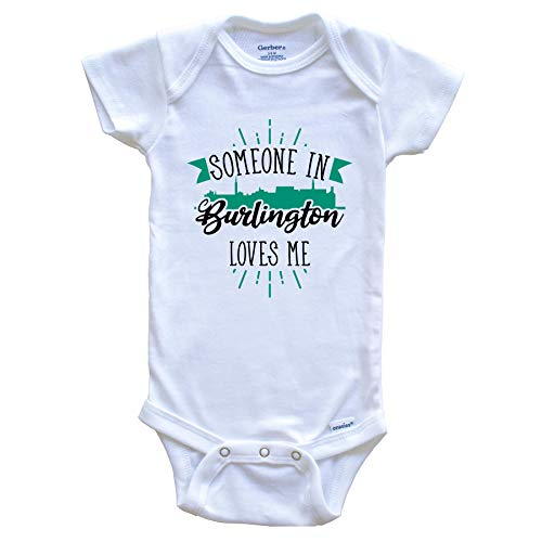 Someone in Burlington Loves Me Burlington VT Skyline Baby Onesie, 0-3 Months White