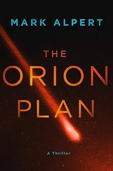 The Orion Plan: A Thriller by [Mark Alpert]