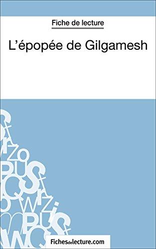 L'épopée de Gilgamesh: Analyse complète de l'oeuvre (French Edition)