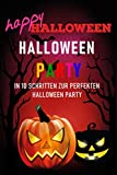 Halloween Party: In 10 Schritten zur perfekten Halloween Party (German Edition)