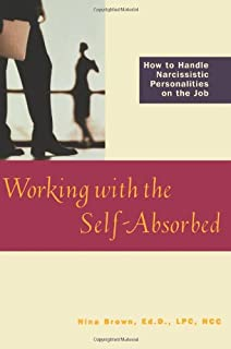 Working with the Self-Absorbed: How to Handle Narcissistic Personalities on the Job