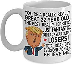 Funny Gift Family - 22nd Birthday Gift Donald Trump Coffee Mug - You Are a Great 22 Year Old Gift For Men Women Him Her 1997, 1998 Tea Cup
