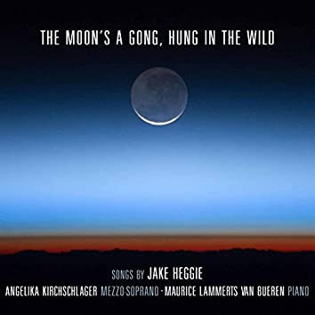 The Moon's a Gong, Hung in the Wild