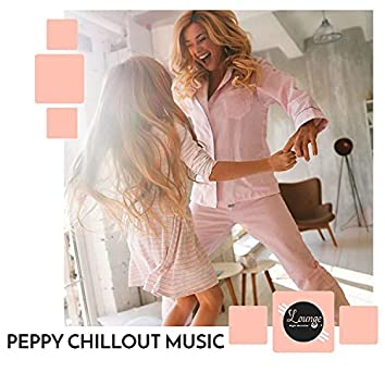 Peppy Chillout Music