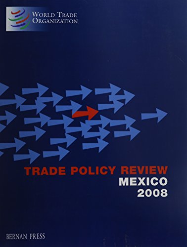 Trade Policy Review - Mexico 2008 (Trade Policy Review Series - All Countries)