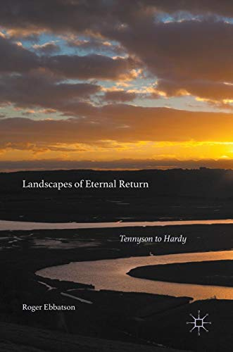 Landscapes of Eternal Return: Tennyson to Hardy PDF Books