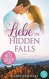 Liebe in Hidden Falls (Hudson Sisters-Trilogie 1) von Mariah Stewart