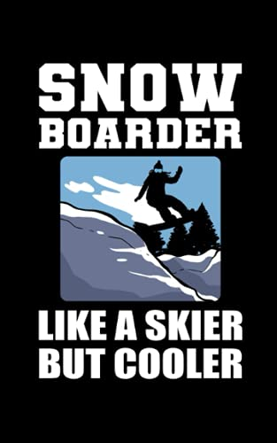 Snowboarder Like a Skier Only Cooler: 129 Pages Planner MonthlyToDoList for Snowboard in Format 5x8
