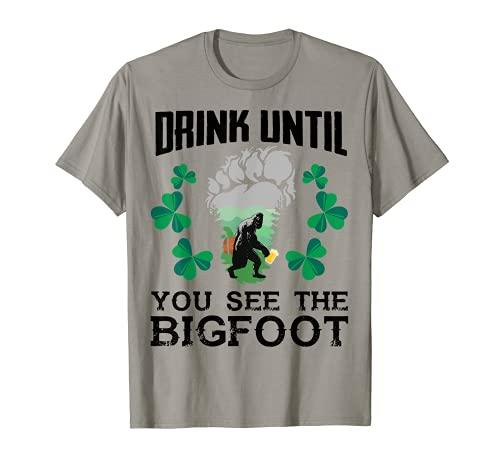 Beber Hasta Que Ves El Pie Grande Divertido Día De San Patricio Camiseta