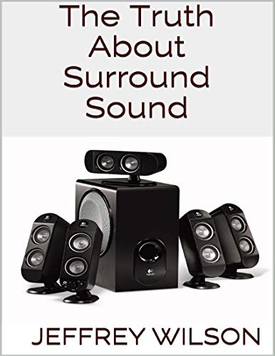 The Truth About Surround Sound (English Edition)