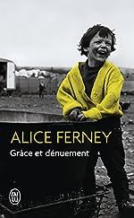 Grâce et Dénuement d'Alice Ferney