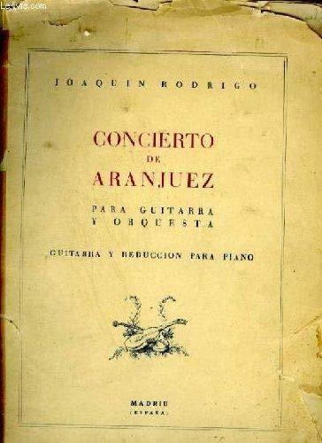 CONCIERTO DE ARANJUEZ PARA GUITARRA Y ORQUESTA - GUITARRA Y REDUCCION PARA PIANO.