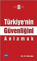 Türkiye'nin Güvenligini Anlamak