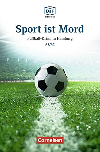 Die DaF-Bibliothek / A1/A2 - Sport ist Mord: Fußball-Krimi in Hamburg