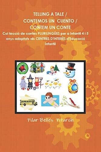 TELLING A TALE / CONTEMOS UN CUENTO / CONTEM UN CONTE: Col.lecció de contes plurilingües adaptats als centres d'interés d'Educació Infantil