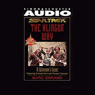 Star Trek: The Klingon Way, A Warrior's Guide                   By:                                                                                                                                 Marc Okrand                               Narrated by:                                                                                                                                 Michael Dorn,                                                                                        Roxann Dawson                      Length: 1 hr and 19 mins     5 ratings     Overall 4.4