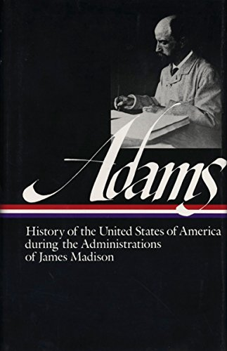 Henry Adams: History of the United States Vol. 2 1809-1817 (Loa #32): The Administrations of James Madison