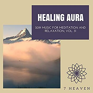 Healing Aura - 2019 Music For Meditation And Relaxation, Vol. 31