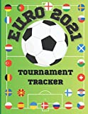 Euro 2021 Tournament Tracker - Planner -Updated with Full Schedule - Fill in the Scores, goal scorers and more -: Great UEFA European Championship ... - For all Football fans, Adults and Kids