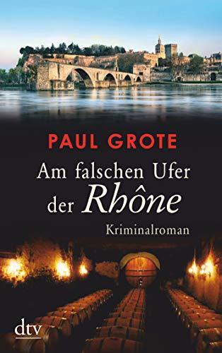 Am falschen Ufer der Rhône: Kriminalroman (Europäische-Weinkrimi-Reihe)