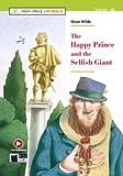 The happy prince and the selfish giant. Con espansione online. Con File audio per il download: The Happy Prince and the Selfish Giant + Audio + App