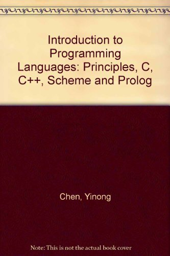 INTRODUCTION TO PROGRAMMING LANGUAGES: PRINCIPLES, C, C++, SCHEME AND PROLOG