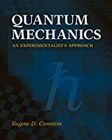 Quantum Mechanics: An Experimentalist's Approach