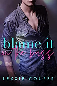 Blame it on the Bass (Heart of Fame Book 6) by [Lexxie Couper]