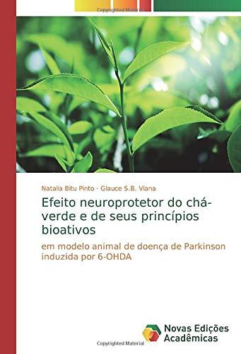 Efeito neuroprotetor do chá-verde e de seus princípios bioativos: em modelo animal de doença de Parkinson induzida por 6-OHDA