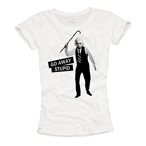 Albert Einstein - GO Away Stupid - Camisetas Divertidas Mujer Blancas L