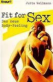 Fit for Sex: Das neue Body-Feeling (Knaur Taschenbücher. Medizin und Gesundheit)