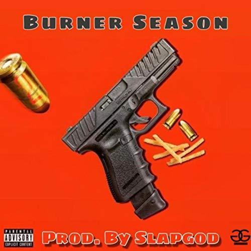 Burner Season [Explicit]