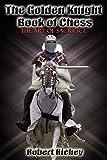 The Golden Knight Book Of Chess: The Art Of Sacrifice-Richey, Robert