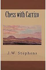 Chess With Carrizo Kindle Edition