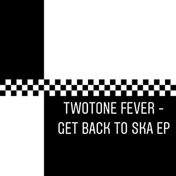 Two Tone Fever - Get Back to Ska
