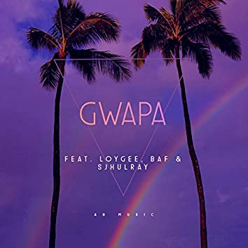 Gwapa (feat. Loygee, BAF & Sjhulray)
