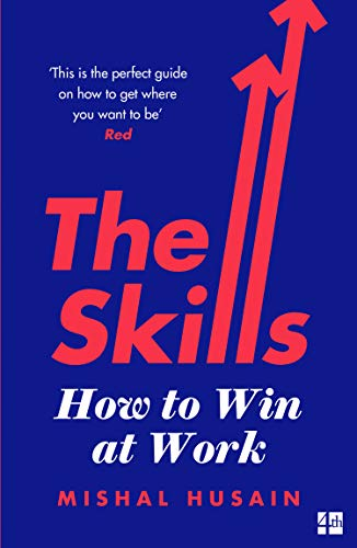 The Skills: How To Win At Work