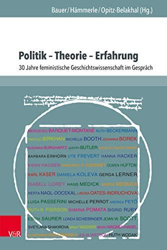 Politik – Theorie – Erfahrung: 30 Jahre feministische Geschichtswissenschaft im Gespräch (L'Homme Schriften. 26)