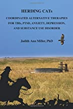 Herding Cats: Coordinated Alternative Therapies for TBIs, PTSD, Anxiety, Depression and Substance Use Disorder