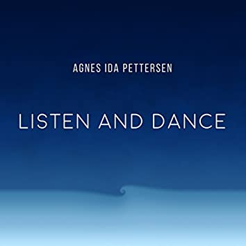 Listen and Dance