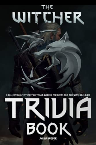 The Witcher Trivia Book: A Great Item For The People Who Love Trivia Books And The Witcher Series.