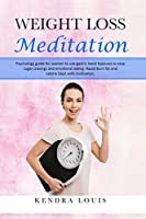 Weight Loss Meditation: Psychology guide for women to use gastric band hypnosis to stop sugar cravings and emotional eating. Rapid burn fat and calorie blast with motivation