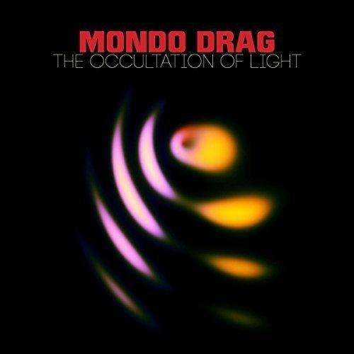 Mondo Drag: The Occultation of Light [Vinyl LP] (Vinyl (Live))