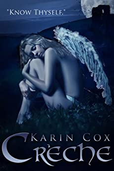 Creche: Know Thyself (Dark Guardians Paranormal Fantasy Series Book 2) by [Karin Cox]