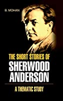 The Short Stories of Sherwood Anderson- A Thematic Study