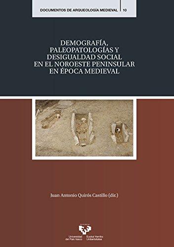 Demografía, paleopatologías y desigualdad social en el Noroeste peninsular e épo: 10 (Documentos de Arqueología Medieval)