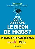 Mais qui a attrapé le bison de Higgs ? de David Louapre