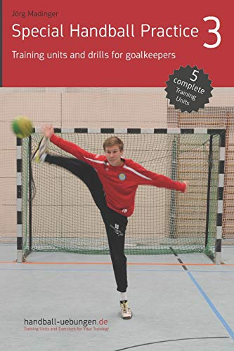 Special Handball Practice 3 - Training units and drills for goalkeepers