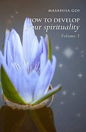 How to Develop Your Spirituality: 1