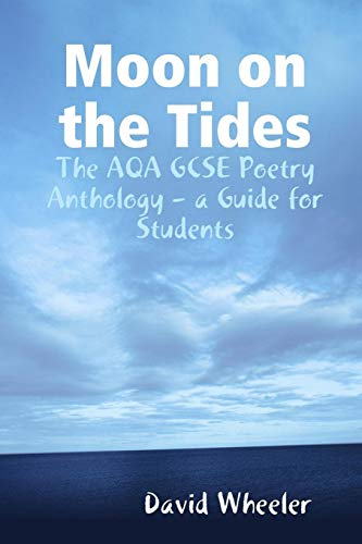 Moon on the Tides: The Aqa Gcse Poetry Anthology - a Guide for Students